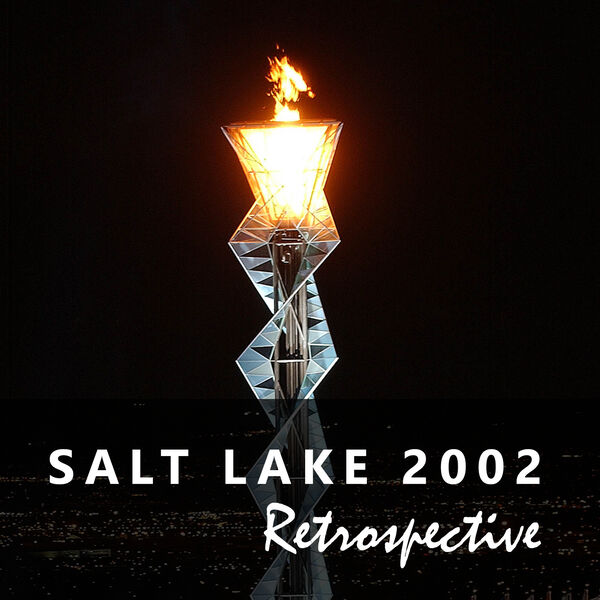 Salt Lake 2002 Retrospective